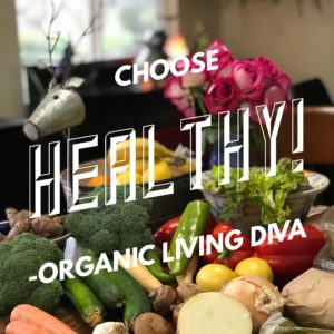 Organic Living Diva - Choose Healthy